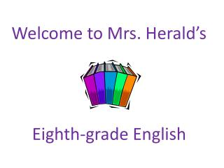 Welcome to Mrs. Herald's
