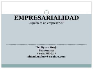 EMPRESARIALIDAD ¿Quién es un empresario ?