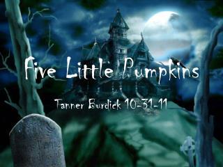 Five  L ittle Pumpkins