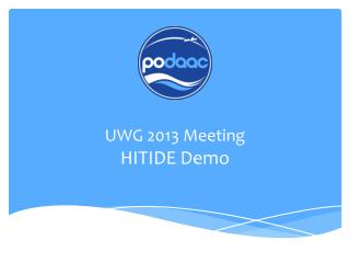UWG 2013 Meeting HITIDE Demo