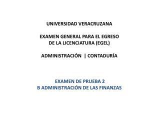 UNIVERSIDAD VERACRUZANA EXAMEN  GENERAL PARA EL  EGRESO DE  LA  LICENCIATURA (EGEL)