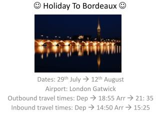   Holiday To Bordeaux  
