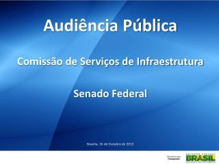 Audiência Pública Comissão de Serviços de Infraestrutura Senado Federal