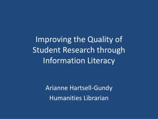 Improving the Quality of  Student Research through Information Literacy