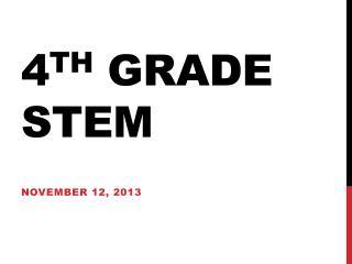 4 th  Grade Stem