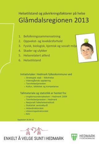 Helsetilstand og påvirkningsfaktorer på helse Glåmdalsregionen 2013