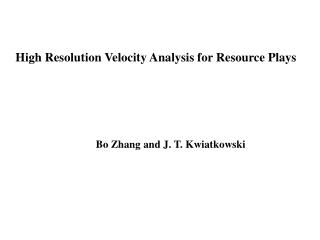High Resolution Velocity  A nalysis  for  Resource  P lays