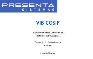 VIB COSIF  Captura de Dados Contábeis de  Instituições Financeiras  Transação do Banco Central
