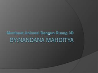 B y:nandana Mahditya
