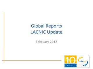 Globa l Reports LACNIC Update