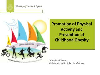 Promotion of Physical Activity and Prevention of Childhood Obesity