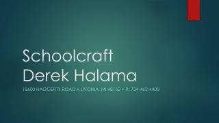 Schoolcraft Derek  Halama