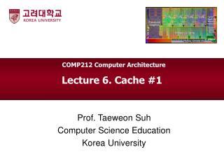 Lecture 6. Cache #1