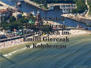 Zespół Szkół Ekonomiczno-Hotelarskich im.  Emili  Gierczak  w Kołobrzegu