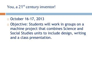 You, a 21 st  century inventor!
