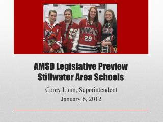 AMSD Legislative Preview Stillwater Area Schools