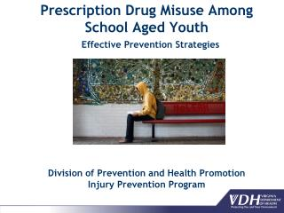 Prescription Drug Misuse Among  School Aged Youth Effective Prevention Strategies