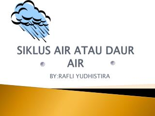SIKLUS AIR ATAU DAUR AIR