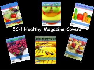 5CH Healthy Magazine Covers