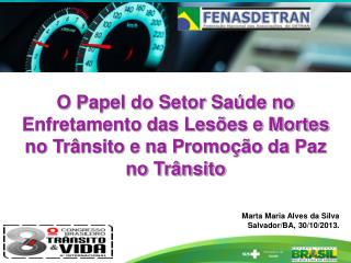 Marta Maria Alves da Silva Salvador/BA, 30/10/2013 .