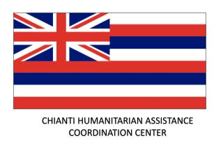 CHIANTI HUMANITARIAN ASSISTANCE COORDINATION CENTER