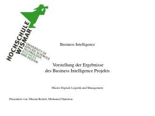 Business Intelligence Vorstellung der Ergebnisse  des Business Intelligence Projekts