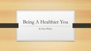 Being A Healthier You