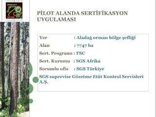 PİLOT ALANDA SERTİFİKASYON UYGULAMASI