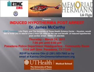 Presents : INDUCED HYPOTHERMIA POST ARREST  Dr. James McCarthy