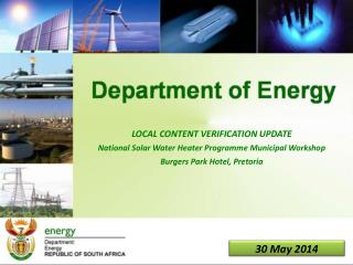 LOCAL CONTENT VERIFICATION UPDATE National Solar Water Heater Programme Municipal Workshop