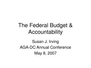 The Federal Budget  Accountability