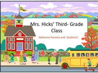 Mrs. Hicks�  Third- Grade Class