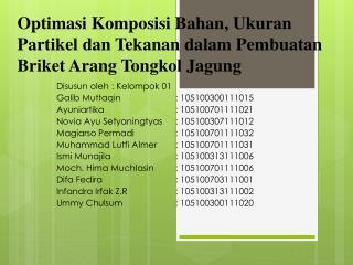 Disusun oleh : Kelompok 01 Galib Muttaqin : 105100300111015 Ayuniartika : 105100701111021