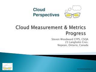 Cloud Measurement & Metrics Progress