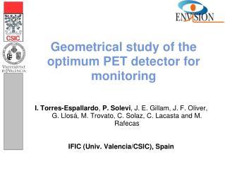 Geometrical study of the optimum PET detector for monitoring