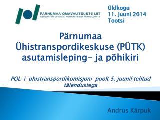 Pärnumaa  Ühistranspordikeskuse  (PÜTK) asutamisleping- ja põhikiri