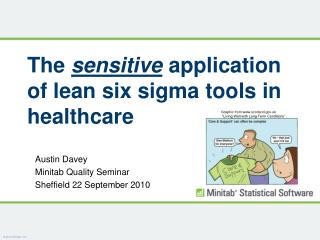 The  sensitive  application of lean six sigma tools in healthcare