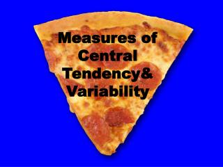 Measures  of Central Tendency& Variability
