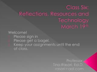 Class Six:  Reflections, Resources and Technology March 19 th