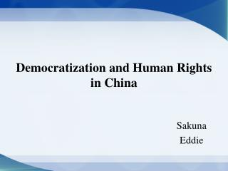 Democratization and Human Rights in China