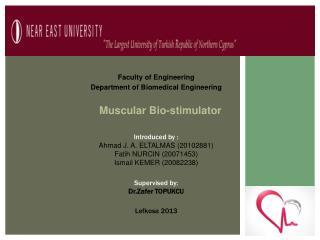 Introduced by : Ahmad J. A. ELTALMAS (20102881) Fatih NURCIN (20071453) Ismail KEMER (20082238 )
