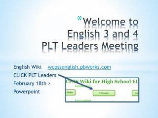 Welcome to  English 3 and 4 PLT Leaders Meeting