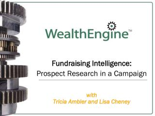 Fundraising Intelligence:  Prospect Research in a Campaign with  Tricia Ambler and Lisa Cheney