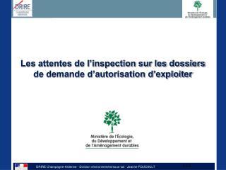 Les attentes de l inspection sur les dossiers de demande d autorisation d exploiter