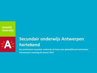 Secundair onderwijs Antwerpen hertekend