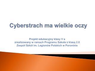 Cyberstrach ma wielkie oczy