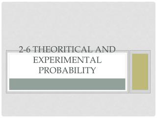 2-6  Theoritical  and experimental probability