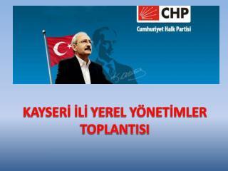 KAYSERİ İLİ  YEREL YÖNETİMLER  TOPLANTISI