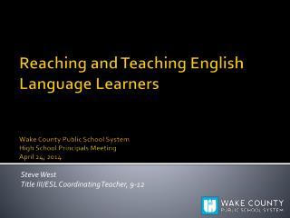 Steve West Title III/ESL Coordinating Teacher, 9-12