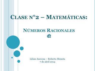 Clase n°2 – Matemáticas: Números Racionales Q